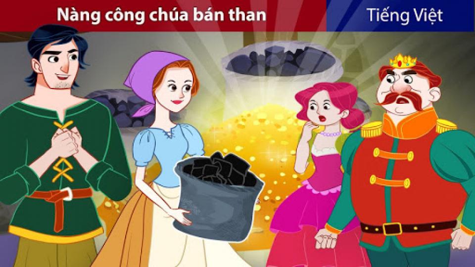 Kể chuyện cổ tích: Nàng công chúa bán than