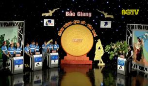 """Gameshow """"Bắc Giang – Hành trình Lịch sử, Văn hóa"""" Số 7 (năm thứ 4): Ngày 04 - 05 - 2019"""
