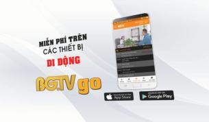 Cài đặt BGTV go - Ứng dụng xem truyền hình mọi lúc, mọi nơi