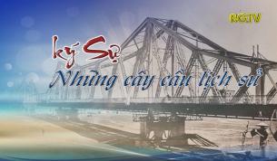 Những cây cầu lịch sử - tập 1: Cầu sông Thương