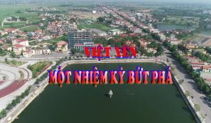 Việt Yên: Một nhiệm kỳ bứt phá
